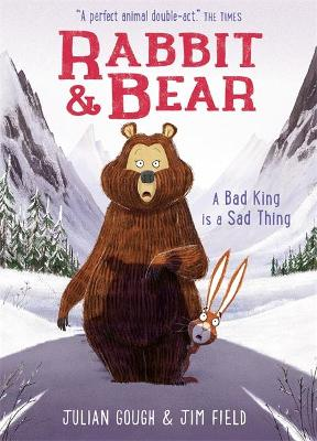 Rabbit and Bear: A Bad King is a Sad Thing: Book 5
