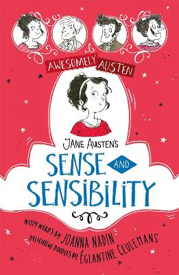Awesomely Austen - Illustrated and Retold: Jane Austen's Sense and Sensibility