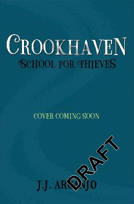Crookhaven: School for Thieves: Book 1