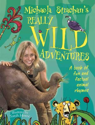 Michaela Strachan's Really Wild Adventures: A book of fun and factual animal rhymes