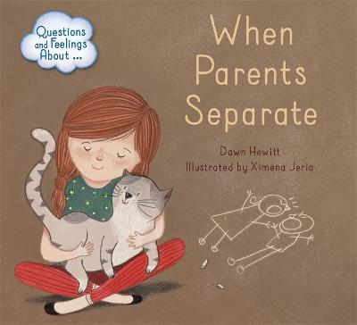 Questions and Feelings About: When parents separate