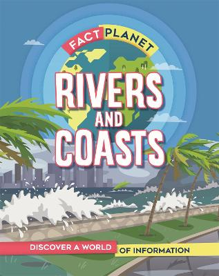 Fact Planet: Rivers and Coasts