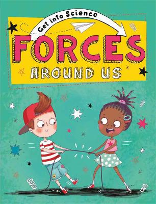 Get Into Science: Forces Around Us