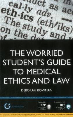 Worried Student's Guide to Medical Ethics and Law: Study Text