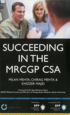 Succeeding in the MRCGP CSA: Common scenarios and revision notes for the Clinical Skills Assessment: Study Text