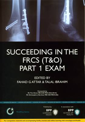 Succeeding in the FRCS T&O Part 1 Exam: Study Text
