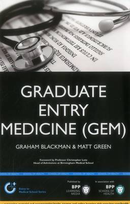 Graduate Entry Medicine (GEM): A step-by-step guide to winning a place at Medical School: Study Text