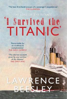 The Loss of the Titanic: I Survived the Titanic