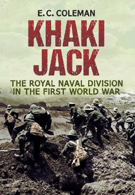 Khaki Jack: The Royal Naval Division in the First World War