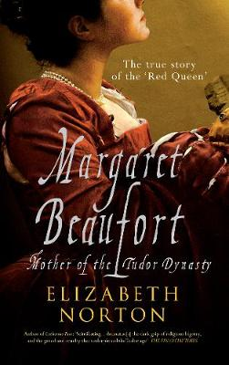 Margaret Beaufort: Mother of the Tudor Dynasty