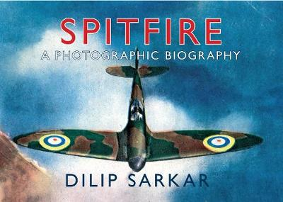 Spitfire: A Photographic Biography