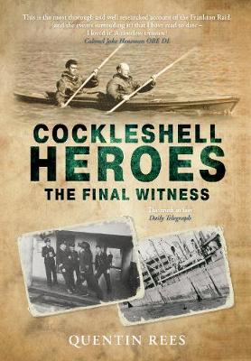 Cockleshell Heroes: The Definitive History 75th Anniversary