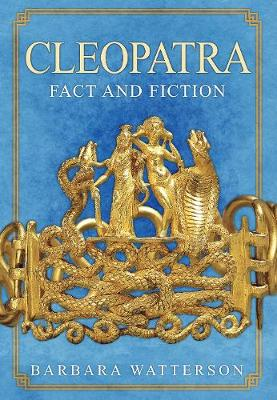 Cleopatra: Fact and Fiction
