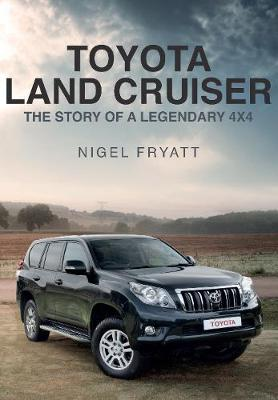 Toyota Land Cruiser: The Story of a Legendary 4x4