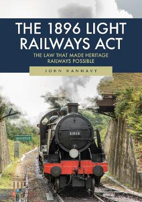 The 1896 Light Railways Act: The Law That Made Heritage Railways Possible