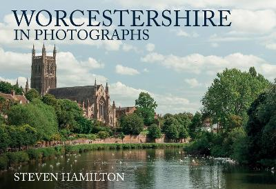 Worcestershire in Photographs