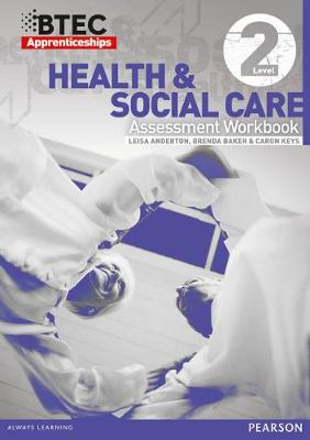 BTEC Apprenticeship Assessment Workbook Health & Social Care Level 2