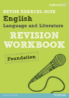 Revise Edexcel: Edexcel GCSE English Language and Literature Revision Workbook Foundation