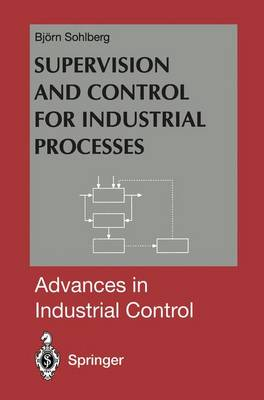 Supervision and Control for Industrial Processes: Using Grey Box Models, Predictive Control and Fault Detection Methods