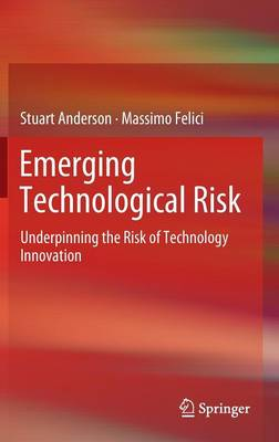 Emerging Technological Risk: Underpinning the Risk of Technology Innovation
