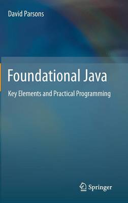 Foundational Java: Key Elements and Practical Programming