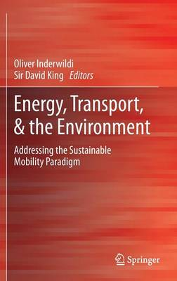 Energy, Transport, & the Environment: Addressing the Sustainable Mobility Paradigm