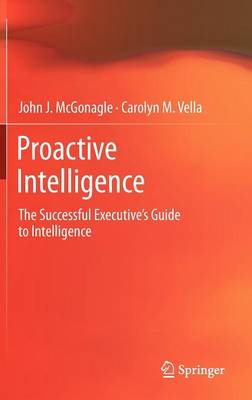 Proactive Intelligence: The Successful Executive's Guide to Intelligence