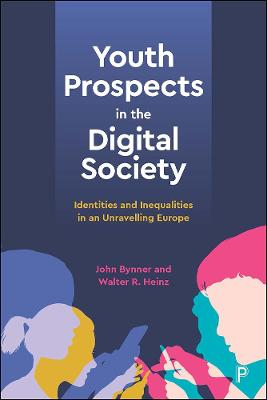 Youth Prospects in the Digital Society: Identities and Inequalities in an Unravelling Europe