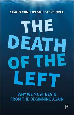 The Death Of The Left: Why we must begin from the beginning again