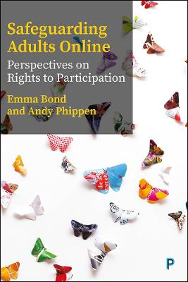 Adult Safeguarding Online: Perspectives on Rights to Participation and Protection