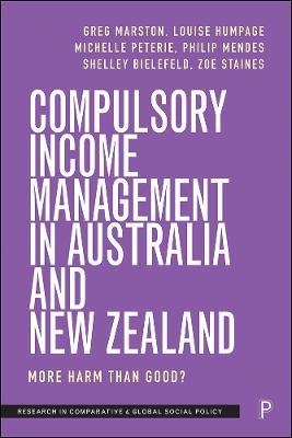 Compulsory Income Management in Australia and New Zealand: More Harm than Good?