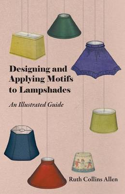 Designing and Applying Motifs to Lampshades - An Illustrated Guide