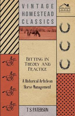Bitting in Theory and Practice - A Historical Article on Horse Management