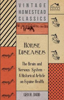 Horse Diseases - The Brain and Nervous System - A Historical Article on Equine Health
