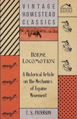 Horse Locomotion - A Historical Article on the Mechanics of Equine Movement