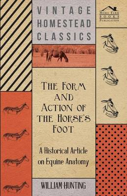 The Form and Action of the Horses Foot - A Historical Article on Equine Anatomy