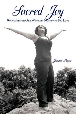 Sacred Joy: Reflections on One Woman's Journey to Self Love