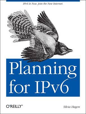 Planning for IPv6: IPv6 is Now. Join the New Internet