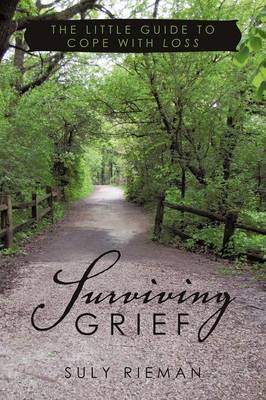Surviving Grief: The Little Guide to Cope with Loss