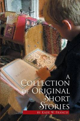 A Collection of Original Short Stories