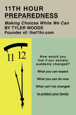 11th Hour Preparedness: Making Choices While We Can