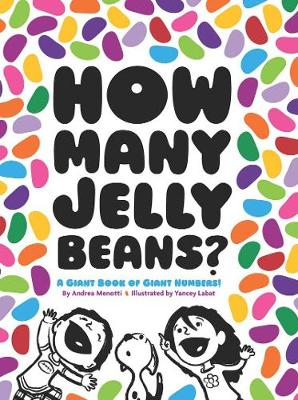 How Many Jelly Beans? a Giant Book of Giant Numbers!