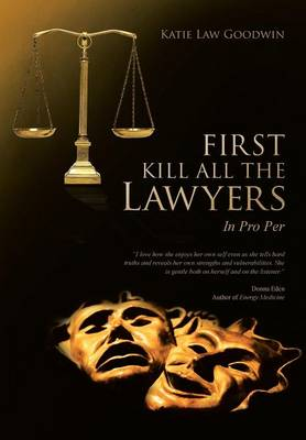 First Kill All the Lawyers: In Pro Per