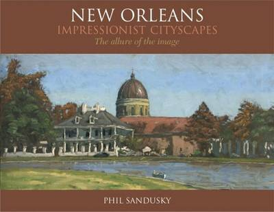 New Orleans Impressionist Cityscapes: The Allure of the Image