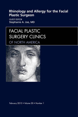 Rhinology and Allergy for the Facial Plastic Surgeon, An Issue of Facial Plastic Surgery Clinics