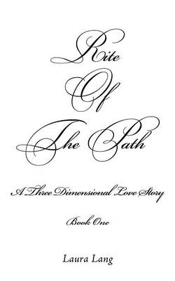 Rite Of The Path: A Three Dimensional Love Story