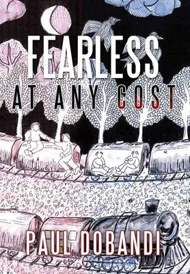 Fearless At Any Cost