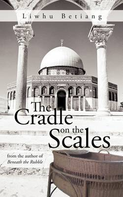 The Cradle on the Scales: From the Author of Beneath the Rubble