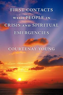 First Contacts with People in Crisis and Spiritual Emergencies