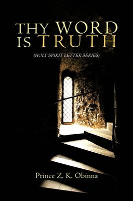 Thy Word Is Truth: (Holy Spirit Letter Series)